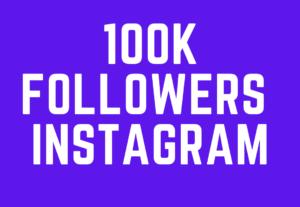 15128Get 100 K  Real Followers  On Instagram